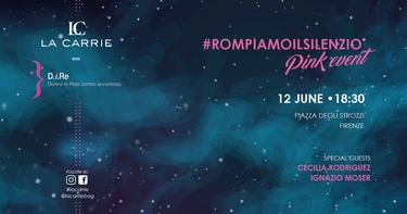 La Carrie Pink Event #ROMPIAMOILSILENZIO